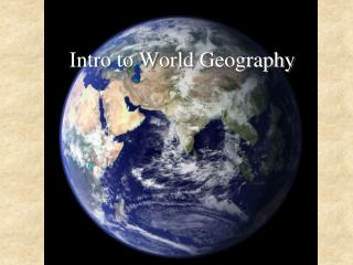 Intro to World  Geography