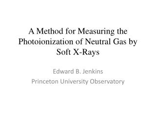 A Method for Measuring the  Photoionization  of Neutral Gas by Soft X-Rays