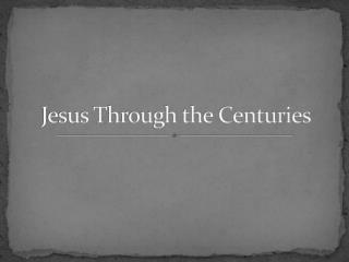 Jesus Through the Centuries