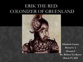 ERIK THE RED:  COLONIZER OF GREENLAND
