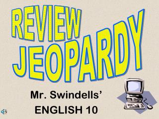 Mr. Swindells'  ENGLISH 10