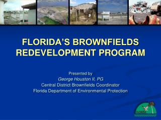 FLORIDA S BROWNFIELDS REDEVELOPMENT PROGRAM