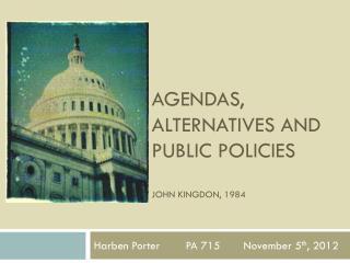 Agendas, alternatives and public policies John  Kingdon , 1984