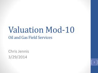 Valuation Mod -10 Oil and Gas Field Services