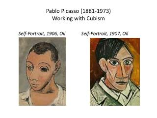 Pablo Picasso (1881-1973) Working with Cubism