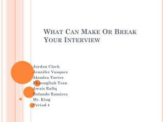What Can Make Or Break Your Interview