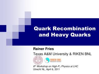 Quark Recombination and Heavy Quarks