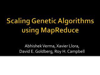 Scaling Genetic Algorithms using  MapReduce