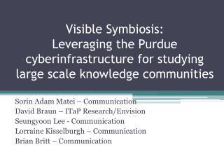 Sorin  Adam  Matei  – Communication David Braun –  ITaP  Research/Envision