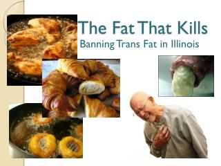 The Fat That Kills
