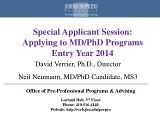 Special Applicant Session:   Applying to MD/PhD Programs Entry Year 2014
