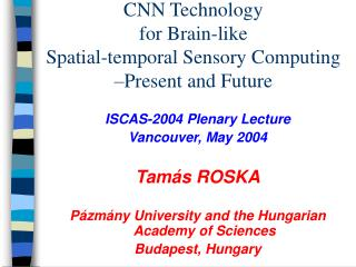 CNN Technology  for Brain-like  Spatial-temporal Sensory Computing   Present and Future