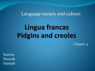 Lingua francas Pidgins and creoles