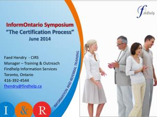 "InformOntario Symposium ""The Certification Process"" June 2014"