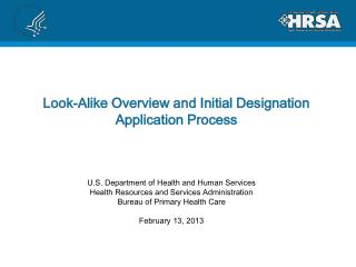 Look-Alike  Overview and Initial Designation  Application Process