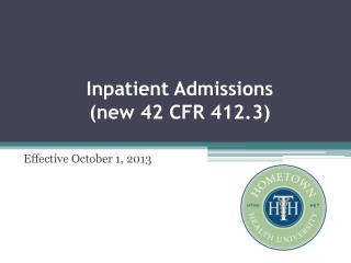 Inpatient Admissions  ( new 42 CFR 412.3)