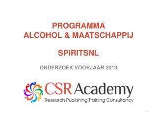 PROGRAMMA  ALCOHOL & MAATSCHAPPIJ  SPIRITSNL