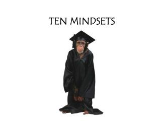 TEN MINDSETS