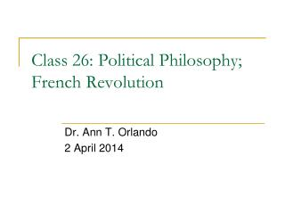 Class  26:  Political Philosophy; French Revolution