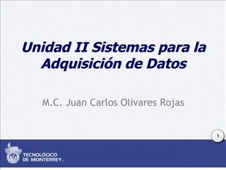 Unidad II Sistemas para la Adquisici n de Datos