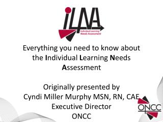 Everything you need to know about the  I ndividual  L earning  N eeds  A ssessment