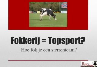 Fokkerij = Topsport?