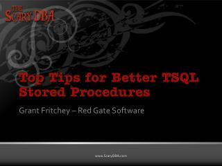 Top Tips for Better TSQL Stored Procedures