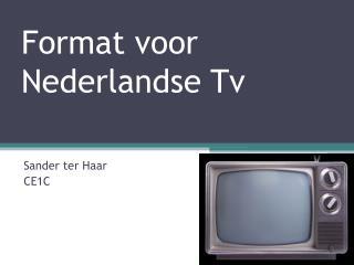 Format voor Nederlandse Tv