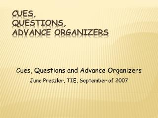 Cues, Questions, Advance Organizers