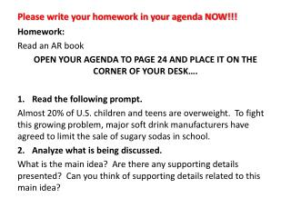Please write your homework in your agenda NOW!!!