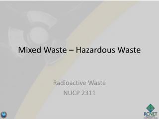 Mixed Waste � Hazardous Waste