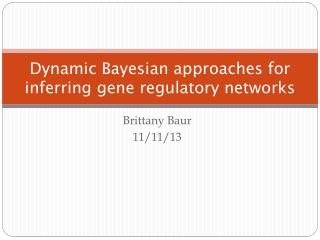 Dynamic Bayesian approaches for inferring gene regulatory networks
