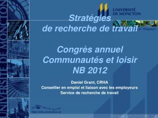 Stratégies  de recherche de travail  Congrès annuel Communautés et loisir NB 2012