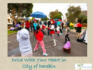 Drive With Your Heart in  City of Darebin