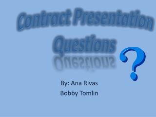 Contract Presentation  Questions