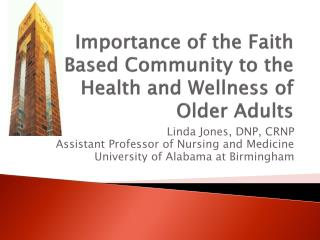 Importance of the Faith Based Community to the Health and Wellness of Older Adults