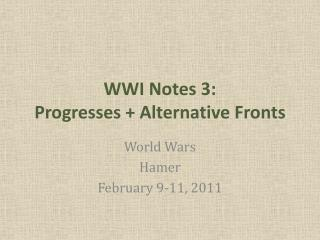 WWI Notes 3:  Progresses + Alternative Fronts
