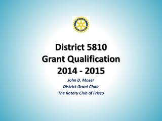 District 5810  Grant Qualification 2014 - 2015
