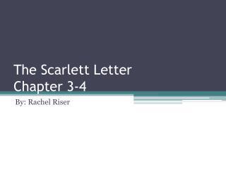 The Scarlett Letter Chapter 3-4