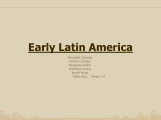 Early Latin America