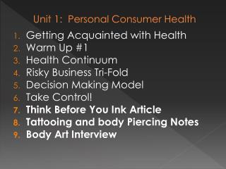 Unit 1:   Personal  Consumer Health