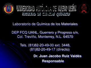 Laboratorio de Qu mica de los Materiales  DEP FCQ UANL, Guerrero y Progreso s