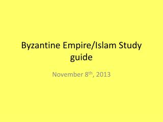 Byzantine Empire/Islam Study guide