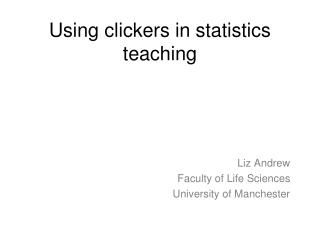 Using clickers in statistics teaching