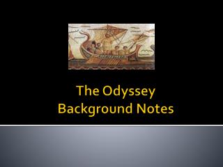 The Odyssey  Background Notes