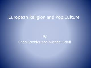 European Religion and Pop Culture