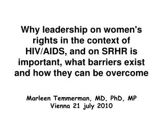 Marleen Temmerman, MD, PhD, MP Vienna 21 july 2010