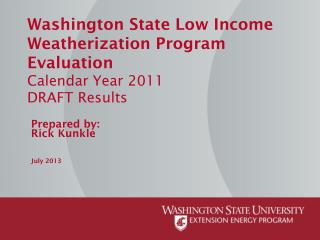 Washington State Low Income Weatherization Program Evaluation  Calendar Year 2011 DRAFT Results