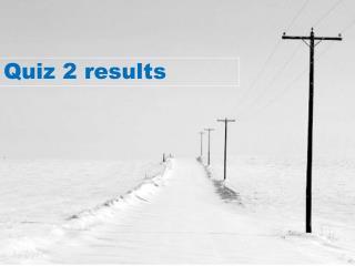 Quiz 2 results