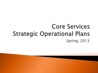 Core Services  Strategic Operational Plans